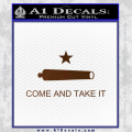 Texas Flag Come and Take It Decal Sticker Brown Vinyl 120x120
