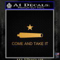 Texas Flag Come and Take It Decal Sticker Gold Metallic Vinyl 120x120