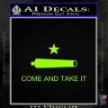 Texas Flag Come and Take It Decal Sticker Neon Green Vinyl 120x120