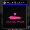 Texas Flag Come and Take It Decal Sticker Neon Pink Vinyl 120x120