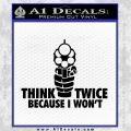 Think Twice Because I Wont D2 Decal Sticker Black Vinyl 120x120