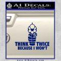 Think Twice Because I Wont D2 Decal Sticker Blue Vinyl 120x120