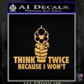 Think Twice Because I Wont D2 Decal Sticker Gold Vinyl 120x120