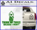 Think Twice Because I Wont D2 Decal Sticker Green Vinyl Logo 120x97