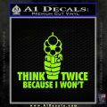 Think Twice Because I Wont D2 Decal Sticker Lime Green Vinyl 120x120