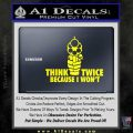 Think Twice Because I Wont D2 Decal Sticker Yellow Laptop 120x120
