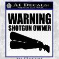 Warning Shotgun Owner Decal Sticker D1 Black Vinyl 120x120