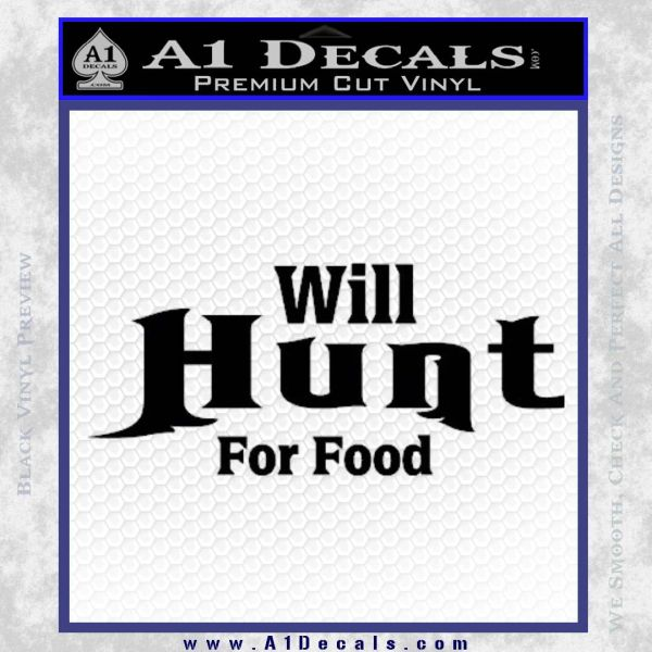 Will Hunt For Food Decal Sticker Black Vinyl