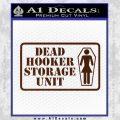 Dead Hooker Storage Unit Decal Sticker BROWN Vinyl 120x120