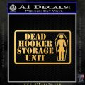 Dead Hooker Storage Unit Decal Sticker Gold Vinyl 120x120