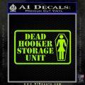 Dead Hooker Storage Unit Decal Sticker Lime Green Vinyl 120x120