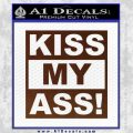 Kiss My Ass RT Decal Sticker BROWN Vinyl 120x120