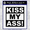 Kiss My Ass RT Decal Sticker Black Vinyl 120x120