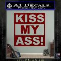 Kiss My Ass RT Decal Sticker DRD Vinyl 120x120