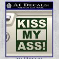 Kiss My Ass RT Decal Sticker Dark Green Vinyl 120x120