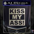 Kiss My Ass RT Decal Sticker Metallic Silver Emblem 120x120