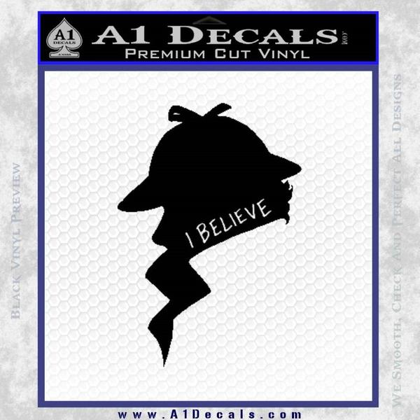 Sherlock Holmes I Believe In D1 Decal Sticker Black Vinyl Black