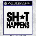 Shit Happens D1 Decal Sticker Black Vinyl Black 120x120