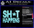 Shit Happens D1 Decal Sticker Light Blue Vinyl Black 120x97
