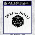 D20 Well Shit DD Dungeons Dragons Decal Sticker Black Logo Emblem 120x120