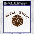 D20 Well Shit DD Dungeons Dragons Decal Sticker Brown Vinyl 120x120