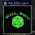 D20 Well Shit DD Dungeons Dragons Decal Sticker Lime Green Vinyl 120x120