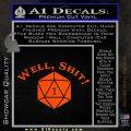 D20 Well Shit DD Dungeons Dragons Decal Sticker Orange Vinyl Emblem 120x120