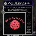 D20 Well Shit DD Dungeons Dragons Decal Sticker Pink Vinyl Emblem 120x120