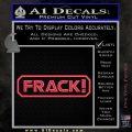 Frack Decal Sticker BSG Battlestar Galactics Pink Vinyl Emblem 1 120x120