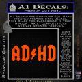 ADHD ACDC Parody Decal Sticker Orange Vinyl Emblem 120x120