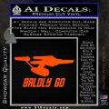 Baldly Go USS Enterprise Decal Sticker Orange Vinyl Emblem 120x120