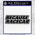 Because Racecar Decal Sticker Race Car D3 Black Logo Emblem 120x120