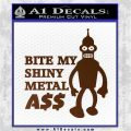 Bender Bite My Metal Ass Decal Sticker DZA Brown Vinyl 120x120