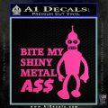 Bender Bite My Metal Ass Decal Sticker DZA Hot Pink Vinyl 120x120