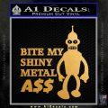 Bender Bite My Metal Ass Decal Sticker DZA Metallic Gold Vinyl 120x120