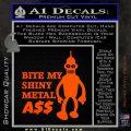 Bender Bite My Metal Ass Decal Sticker DZA Orange Vinyl Emblem 120x120