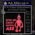 Bender Bite My Metal Ass Decal Sticker DZA Pink Vinyl Emblem 120x120