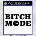 Bitch Mode 24 Hours Decal Sticker Black Logo Emblem 120x120