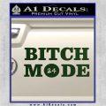 Bitch Mode 24 Hours Decal Sticker Dark Green Vinyl 120x120