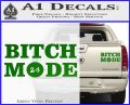 Bitch Mode 24 Hours Decal Sticker Green Vinyl 120x97