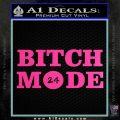Bitch Mode 24 Hours Decal Sticker Hot Pink Vinyl 120x120