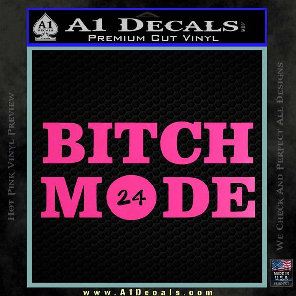 Bitch Mode 24 Hours Decal Sticker Hot Pink Vinyl