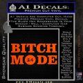 Bitch Mode 24 Hours Decal Sticker Orange Vinyl Emblem 120x120