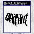 Fuck Off Were Full Decal Sticker Black Logo Emblem 120x120