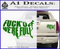 Fuck Off Were Full Decal Sticker Green Vinyl 120x97