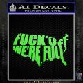 Fuck Off Were Full Decal Sticker Lime Green Vinyl 120x120