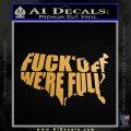 Fuck Off Were Full Decal Sticker Metallic Gold Vinyl Vinyl 120x120