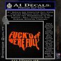 Fuck Off Were Full Decal Sticker Orange Vinyl Emblem 120x120