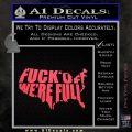 Fuck Off Were Full Decal Sticker Pink Vinyl Emblem 120x120