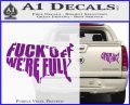 Fuck Off Were Full Decal Sticker Purple Vinyl 120x97